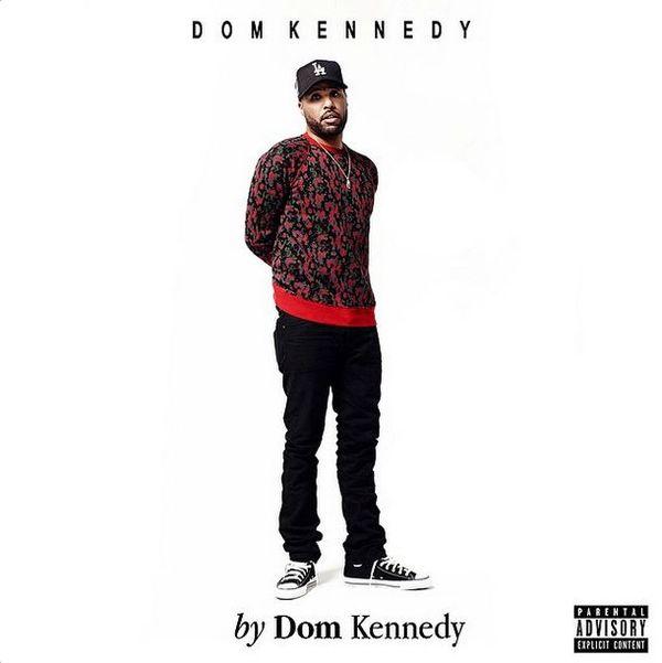 Dom Kennedy Drops 'By Dom Kennedy' Track Listing