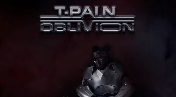 """Stream The """"Oblivion"""" Album From T-Pain A Bit Early"""