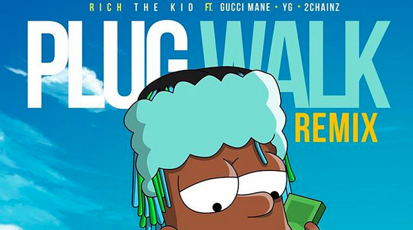 """Gucci Mane, YG & 2 Chainz Do The """"Plug Walk"""" With Rich The Kid On New Remix"""