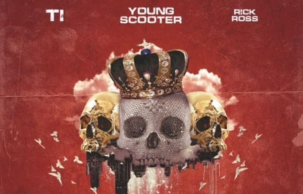 "Rick Ross & T.I. Join ""Jugg King"" Young Scooter For The New Remix"