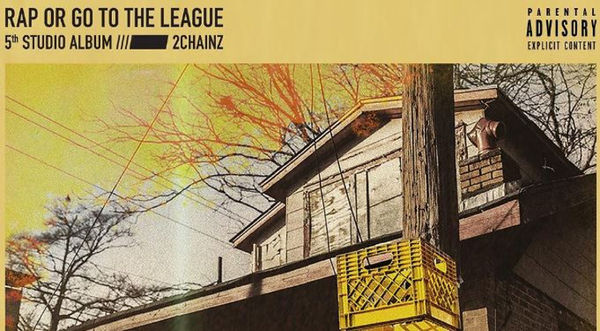 "2 Chainz Releases Artwork For ""Rap Or Go To The League"" Album"
