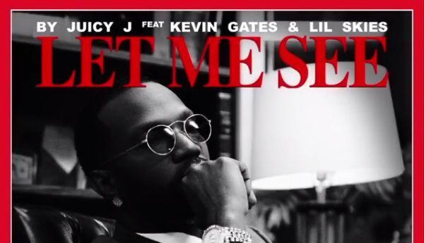 """Juicy J Enlists Kevin Gates & Lil Skies For """"Let Me See"""""""